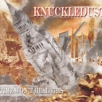 Knuckledust - Time Won't Heal This