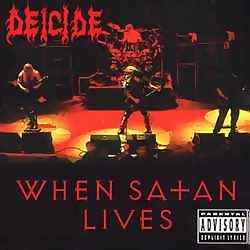 Deicide - When Satan Lives