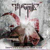 Trauma - Imperfect Like A God