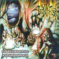 Deeds Of Flesh - Inbreeding The Anthropophagi