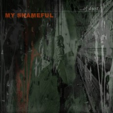 My Shameful - ...Of Dust