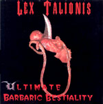 Lex Talionis - Ultimate Barbaric Bestiality