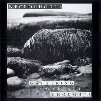 Necrophorus - Gathering Composed Thoughts